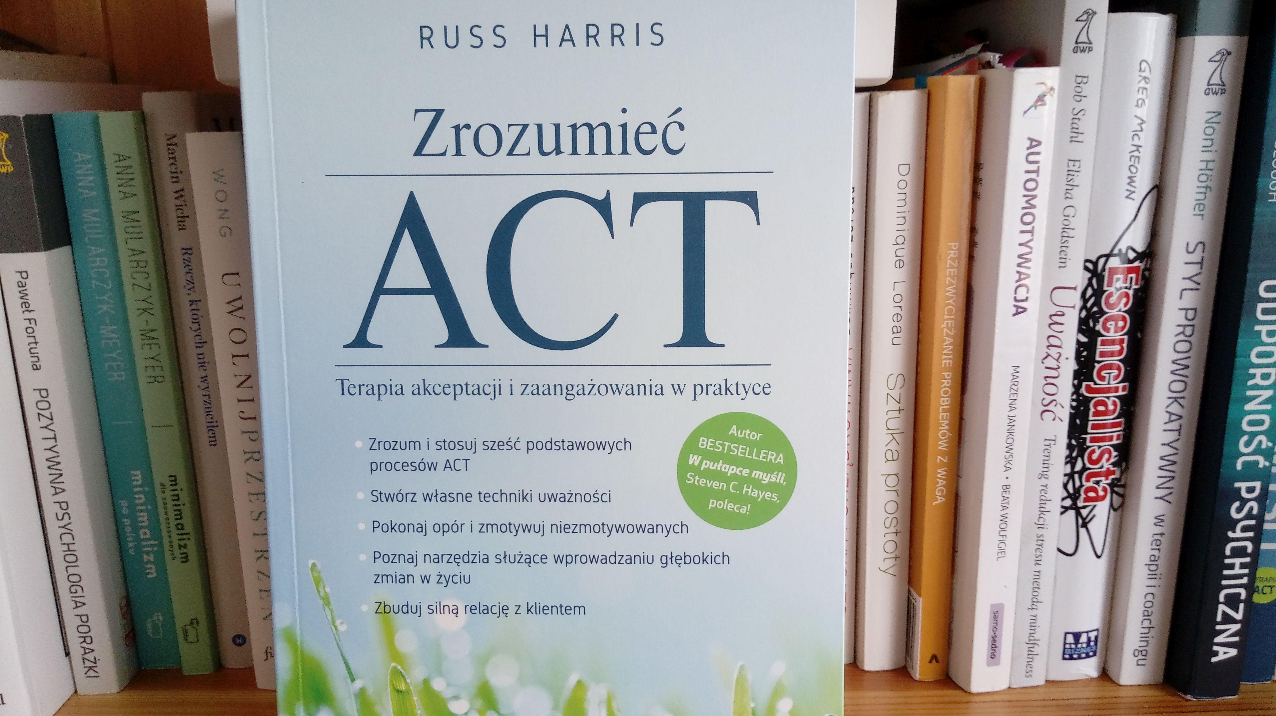 zrozumiec act terapia akceptacji i zaangażowania w praktyce